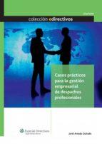 Casos prácticos para la gestión empresarial de despachos profesionales (ebook)