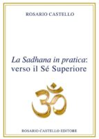 La Sadhana in pratica: verso il Sé Superiore (ebook)