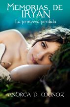 MEMORIAS DE IRYAN: LA PRINCESA PERDIDA (ebook)