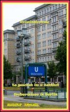 Es geschah im U-Bahnhof Weberwiese in Berlin (ebook)