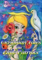 Ukrainian Fairy Tales for Little Patriots: Saint Mykolai Comes With Peace (ebook)