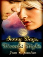 SUNNY DAYS, MOONLIT NIGHTS