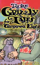 More Grizzly Tales for Gruesome Kids (ebook)