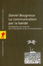 La communication par la bande (ebook)