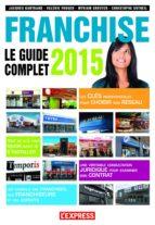 Franchise le guide complet 2015 (ebook)