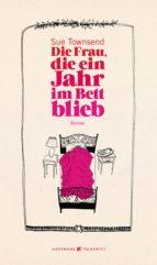 Die Frau, die ein Jahr im Bett blieb (ebook)