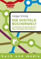 Die digitale Bücherwelt / La revolución digital del mundo editorial (ebook)