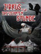 ZIRKUS ZUR DREIZEHNTEN STUNDE