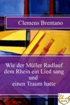 Wie der Müller Radlauf dem Rhein ein Lied sang und einen Traum hatte (ebook)