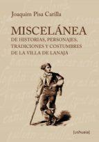 Miscelánea de historias, personajes, tradiciones y costumbres de la villa de Lanaja (ebook)