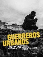Guerreros urbanos (ebook)
