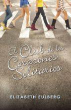 El Club de los Corazones Solitarios (El Club de los Corazones Solitarios 1) (ebook)