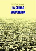 LA CIUDAD SUSPENDIDA (ebook)