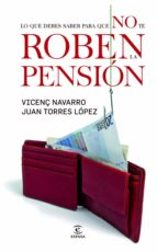Todo lo que tengo que saber para que no me roben la pensión (ebook)