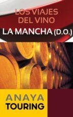 Los viajes del vino. La Mancha (ebook)