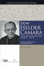 Dom Helder Camara Circulares Interconciliares Volume II - Tomo II (ebook)