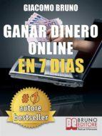 Ganar Dinero Online en 7 Dìas (ebook)