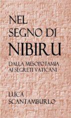 Nel segno di Nibiru. Dalla Mesopotamia ai segreti vaticani. (ebook)