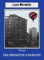 Tra presente e passato (ebook)