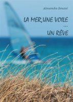 La mer, une voile... un reve (ebook)