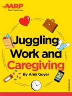 AARP's Juggling Work and Caregiving (ebook)
