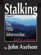 Stalking Volume 3: The Fifth Intercession (ebook)