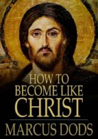 How to Become Like Christ (ebook)