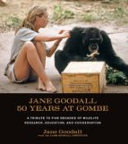 Jane Goodall: 50 Years at Gombe (ebook)