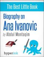 Ana Ivanovic: A Biography (ebook)