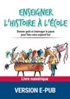 Enseigner l'histoire à l'école (ebook)