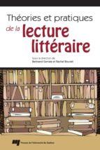 Théories et pratiques de la lecture littéraire (ebook)