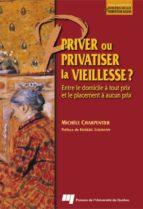 Priver ou privatiser la vieillesse ? (ebook)
