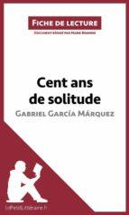 Cent ans de solitude de Gabriel García Márquez (Fiche de lecture) (ebook)