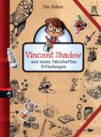 Vincent Shadow und seine fabelhaften Erfindungen