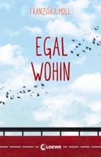 Egal wohin (ebook)