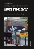 Something to s(pr)ay: Der Street Artivist Banksy (ebook)