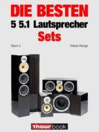 Die besten 5 5.1-Lautsprecher-Sets (Band 3) (ebook)