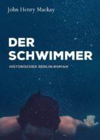 Der Schwimmer - Historischer Berlin-Roman (Illustrierte Ausgabe). Reihe: Coming of Age, Leistungssport Schwimmen (ebook)
