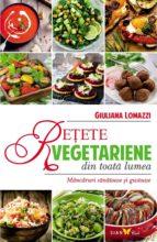 Rețete vegetariene din toată lumea. Mâncăruri sănătoase și gustoase (ebook)