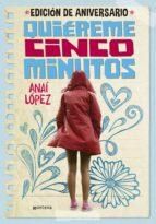 Quiéreme cinco minutos (edición de aniversario) (Trilogía de Elena 1) (ebook)