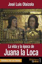 La vida y la época de Juana la Loca (ebook)