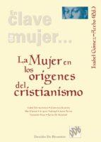 La mujer en los orígenes del Cristianismo (ebook)
