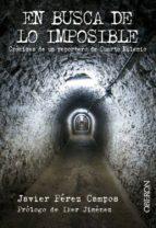 En busca de lo imposible. Crónicas de un reportero de Cuarto Milenio (ebook)