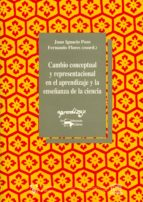 Cambio conceptual y representacional en el aprendizaje y la enseñanza de la ciencia (ebook)