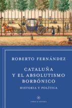 Cataluña y el absolutismo borbónico (ebook)