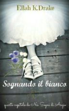 Sognando il Bianco (Nei Sogni di Angie #4) (ebook)