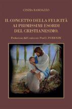 Il concetto della felicità ai primissimi esordi del cristianesimo (ebook)
