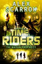 TimeRiders: The Mayan Prophecy (Book 8) (ebook)