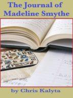 The Journal of Madeline Smythe (ebook)