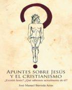 Apuntes sobre Jesús y el cristianismo (ebook)